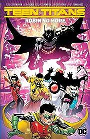 Teen Titans (2016-) Vol. 4: Robin No More