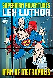 Superman Adventures (1996-2002): Lex Luthor, Man of Metropolis