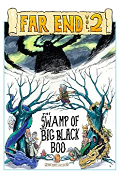 Far End Chronicles Tome 2: The Swamp Of The Big Black Boo