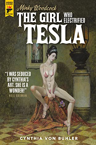 Minky Woodcock Vol. 2: The Girl Who Electrified Tesla