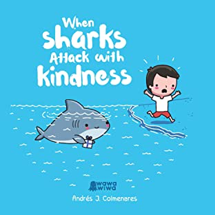 When Sharks Attack With Kindness