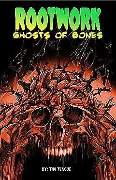 Ghosts of Bones: Rootwork