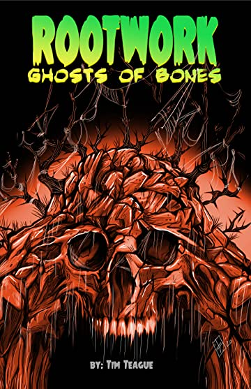 Ghosts of Bones: Rootwork