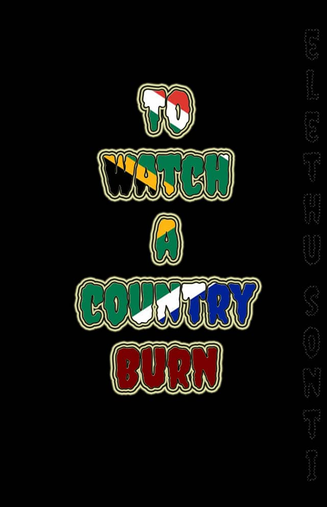 To Watch A Country Burn #0