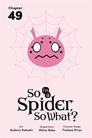 So I'm a Spider, So What? #49
