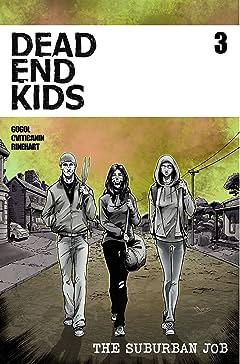 Dead End Kids: The Suburban Job #3