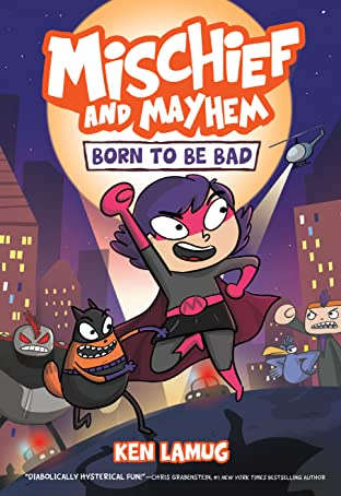Mischief and Mayhem: Born to Be Bad Vol. 1