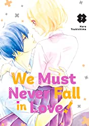 We Must Never Fall in Love Vol. 7