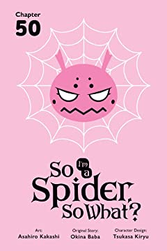 So I'm a Spider, So What? No.50