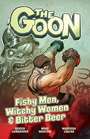The Goon Vol. 3: FISHY MEN, WITCHY WOMEN & BITTER BEER