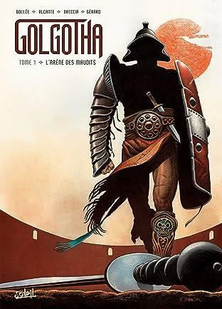 Golgotha Tome 1: L'Arène des maudits