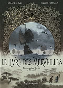 Le Livre des Merveilles - Librement adapté des récits de Marco Polo