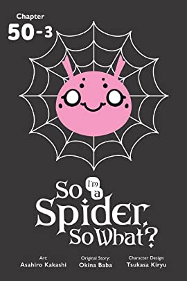 So I'm a Spider, So What? #50.3