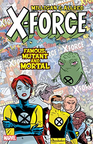 X-Force: Famous, Mutant And Mortal
