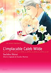 L'implacable Caleb Wilde Vol. 2: Les amours éperdues