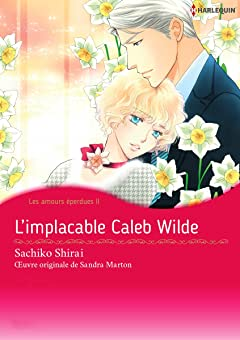 L'implacable Caleb Wilde Vol. 2: Les amours éperdues