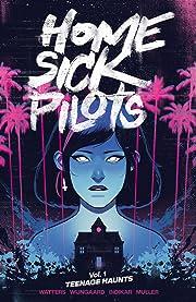 Home Sick Pilots Vol. 1: Teenage Haunts