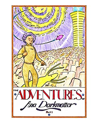 The Adventures of Ana Darkmatter Vol. 1: Ana Darkmatter and the Empire of the Night