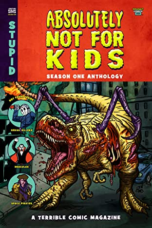 Absolutely Not For Kids Vol. 1: Absolutely Not For Kids Anthology