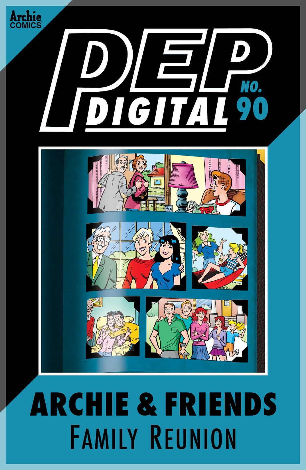PEP Digital #90: Archie & Friends Family Reunion
