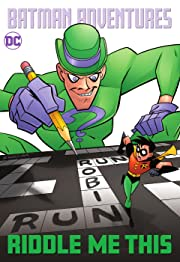 Batman Adventures: Riddle Me This!