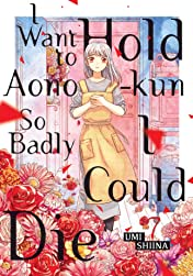 I Want to Hold Aono-Kun So Badly I Could Die Vol. 7