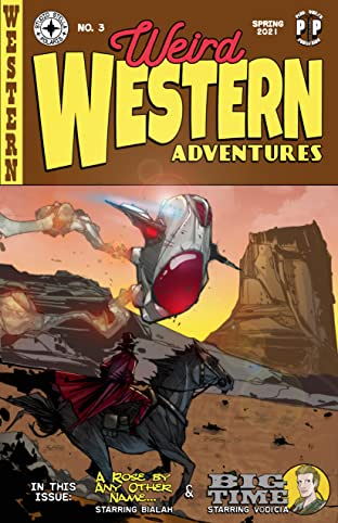 Weird Western Adventures Vol. 3: A Rose By Any Other Name and Big Time