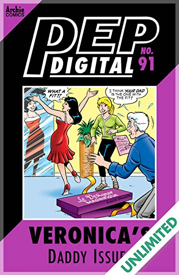 PEP Digital #91: Veronica's Daddy Issues