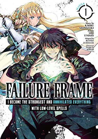 Failure Frame: I Became the Strongest and Annihilated Everything With Low-Level Spells Vol. 1