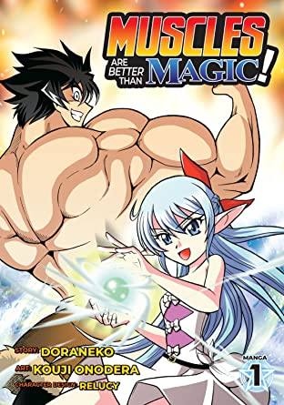 Muscles are Better Than Magic! Tome 1