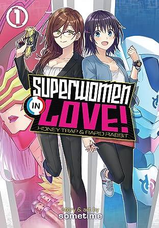 Superwomen in Love! Honey Trap and Rapid Rabbit Vol. 1