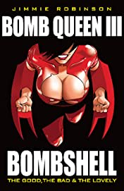 Bomb Queen Vol. 3: Bombshell: The Good The Bad & The Lovely