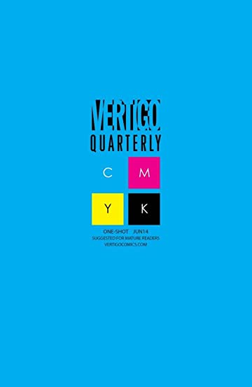 Vertigo Quarterly: CMYK (2014-2015) #1: Cyan