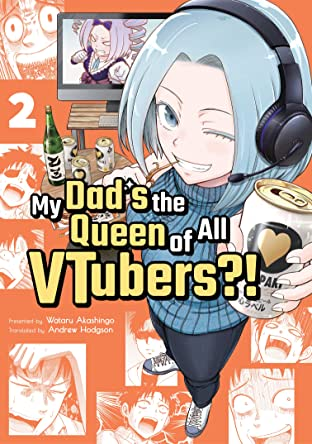 My Dad is the Queen of All VTubers?!