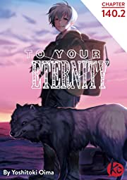 To Your Eternity #140.2