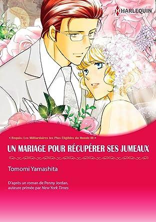 Un Mariage Pour Récupérer Ses Jumeaux Vol. 3: Requis: Les Milliardaires les Plus Éligibles du Monde
