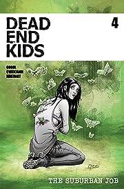 Dead End Kids: The Suburban Job #4