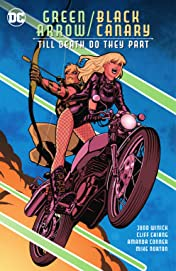 Green Arrow/Black Canary (2007-2010): Till Death Do They Part