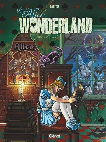 Little Alice in Wonderland Vol. 1: Run, rabbit, run !