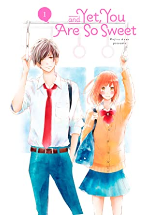 And Yet, You Are So Sweet Tome 1