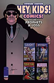 Hey Kids! Comics! Vol. 2 #2 (of 6): Prophets & Loss