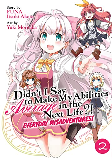 Didn't I Say to Make My Abilities Average in the Next Life?! Everyday Misadventures! Vol. 2