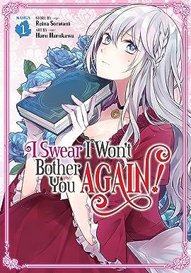 I Swear I Won't Bother You Again! Vol. 1