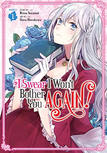 I Swear I Won't Bother You Again! Tome 1