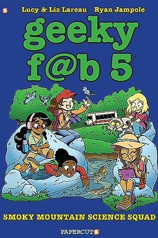Geeky F@b Five Vol. 5: Smokey Mountain Science Squad