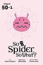 So I'm a Spider, So What? No.51.1