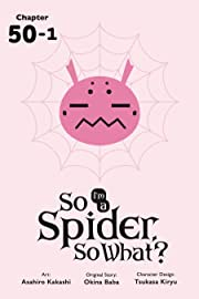So I'm a Spider, So What? #51.1