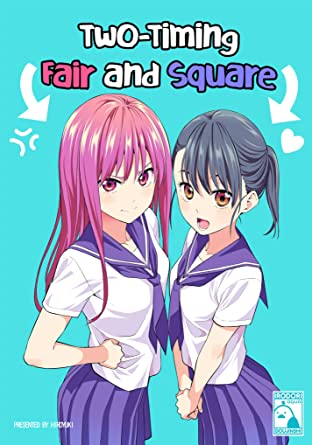 Two-Timing Fair and Square Vol. 1