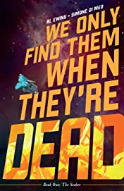 We Only Find Them When They're Dead Tome 1