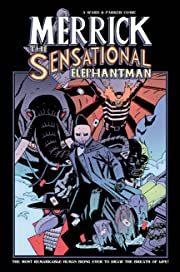 Merrick: The Sensational Elephantman Vol. 2